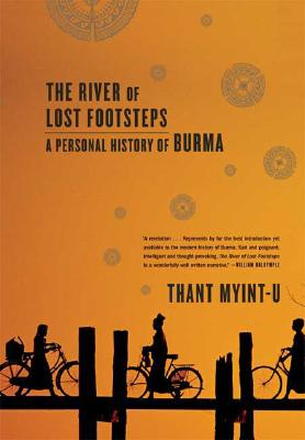 The River of Lost Footsteps By Thant Myint-U
