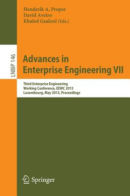 Advances in Enterprise Engineering VII By Proper, Henderik (EDT)/ Aveiro, David (EDT)/ Gaaloul, Khaled (EDT)